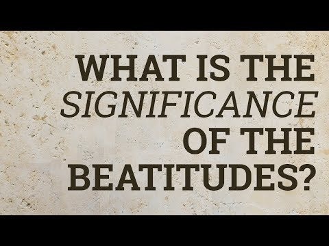 What Is the Significance of the Beatitudes?