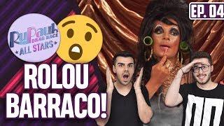 COMENTANDO EPISÓDIO 4 DO RUPAUL'S DRAG RACE ALL STARS 4! | Virou Festa