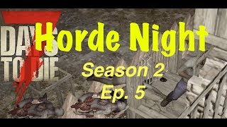 7 Days to Die (PS4) PATCH 11 - Season 2 Ep. 5 - HORDE NIGHT!! DAY 7