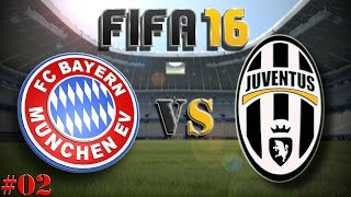 FC Bayern München vs Juventus Turin (Fifa 16 Trainerkarriere #02) Let´s Play Fifa 16