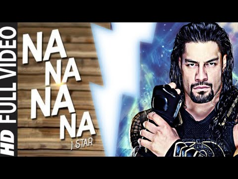 Na Na Na Na - J Star || Roman Reigns || Laughing with-K