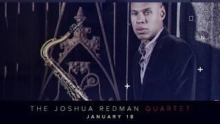 JAZZ ROOTS: Joshua Redman Quartet at the Adrienne Arsht Center