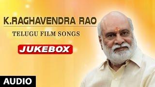 K.Raghavendra Rao Telugu Hit Songs | Raghavendra Rao Hit Songs Collections | Telugu Old Songs