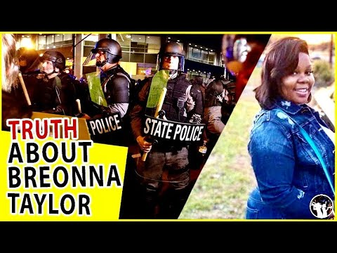 You're Not Being Told The Truth About The Breonna Taylor Case