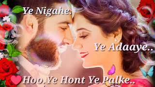 Hoo.  Ye hont Ye palke...  Ye Nigahe...  Ye adaa ye...