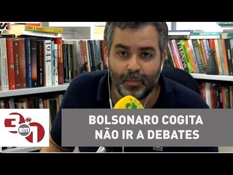 Bolsonaro cogita não ir a debates