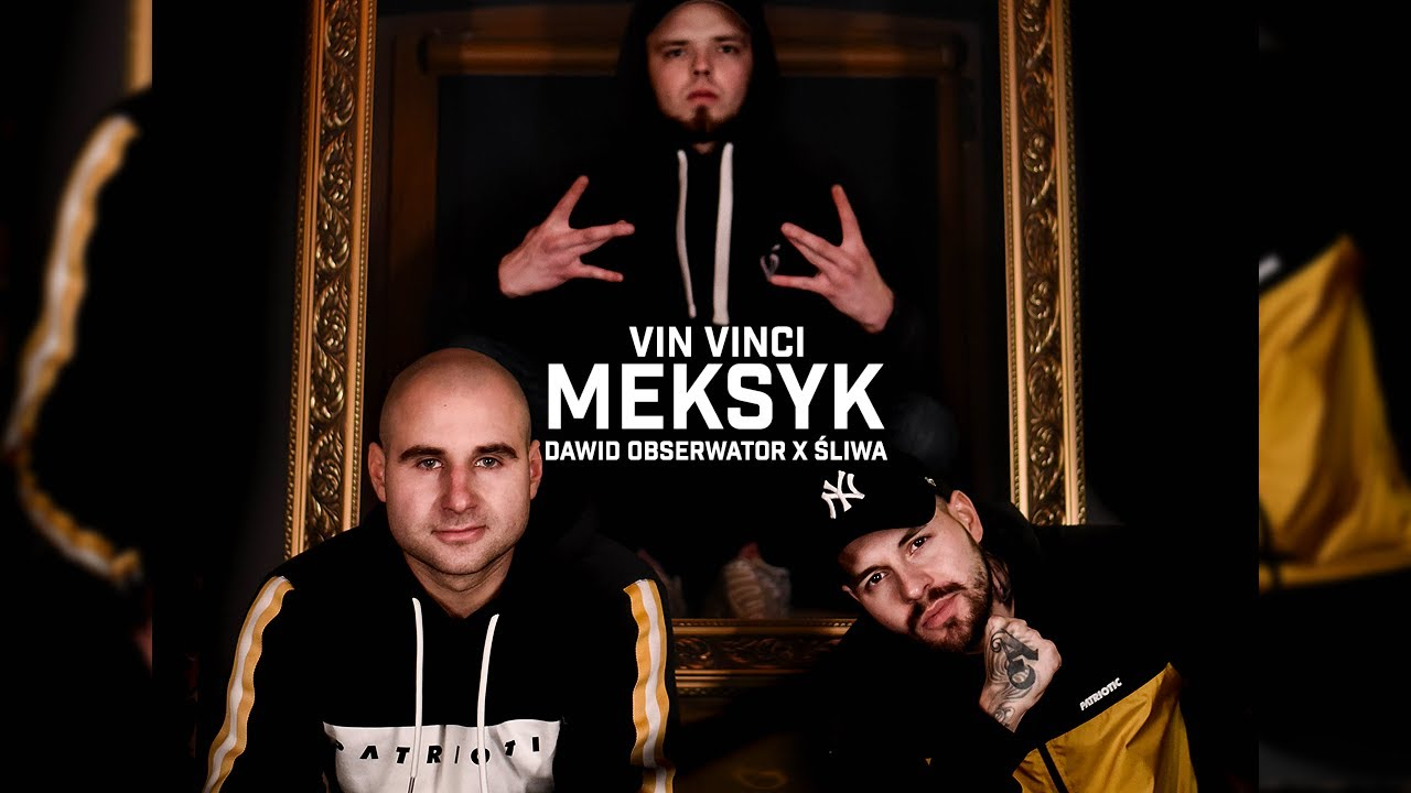 Vin Vinci ft. Śliwa, Dawid Obserwator - Meksyk