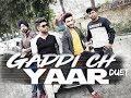 Perfect punjabi duet video   Gaddi Ch Yaar   duet video   Parmish Verma   Latest Punjabi Songs 2018