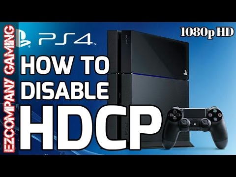 How To Disable HDCP On PS4