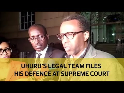 Uhuru's legal team files his defence at Supreme Court