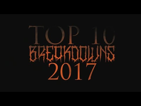 Top 10 Breakdowns 2017 - Part One