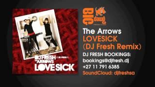 The Arrows - Lovesick (DJ Fresh Remix)