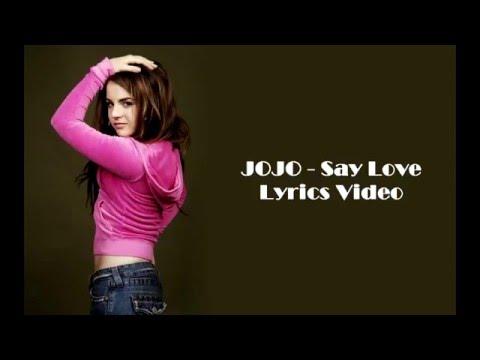 JOJO - Say Love (Lyrics)