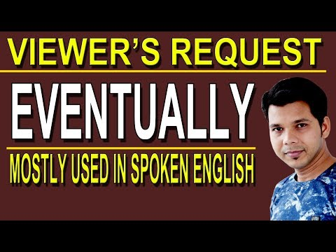 EVENTUALLY IN ENGLISH SPEAKING