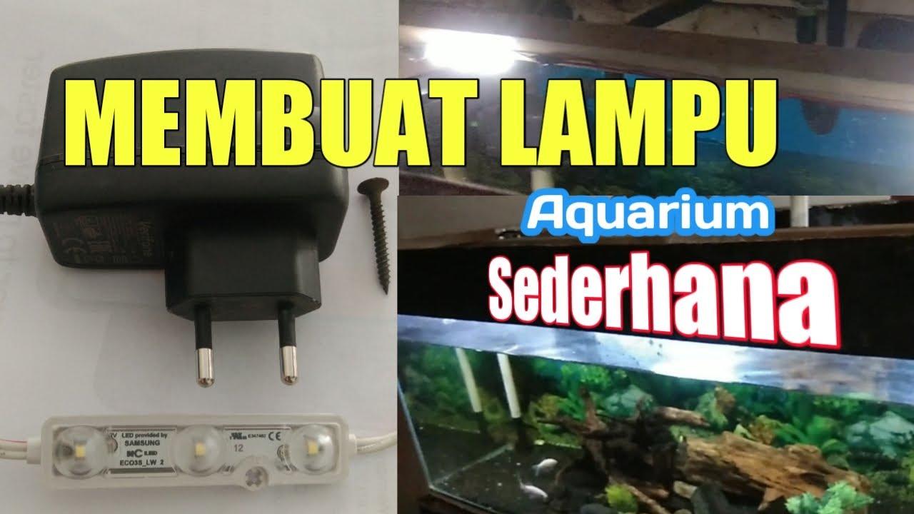 MEMBUAT LAMPU AQUARIUM SEDERHANA - YouTube
