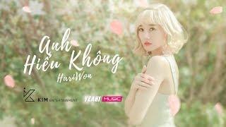 HARI WON - ANH HIỂU KHÔNG | #AHK | Official MV