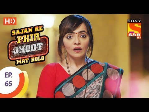 Sajan Re Phir Jhoot Mat Bolo - Full Episode - Ep 35 - 03rd August , 2018 from YouTube · Duration:  19 minutes 28 seconds