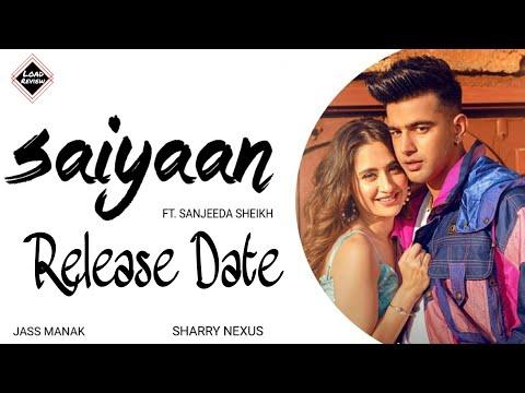 saiyaan-jass-manak-new-song-release-date- -jass-manak- -sanjeeda-sheikh- -load-review