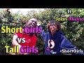 Short Girls Vs Tall Girls Ft Joan Miano