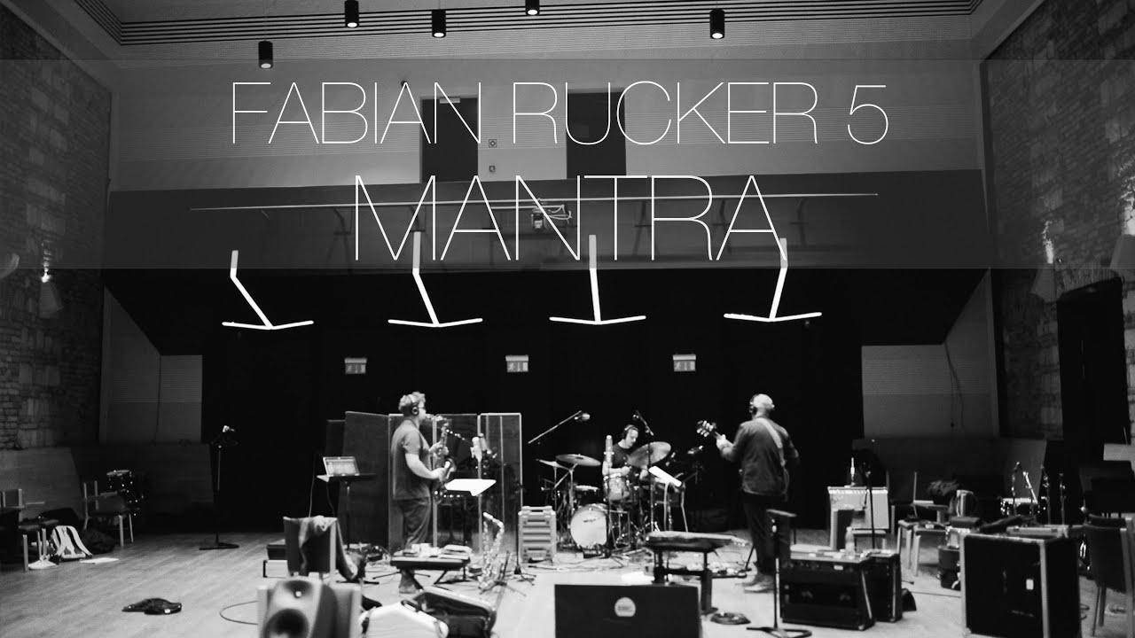 Fabian Rucker 5 - MANTRA