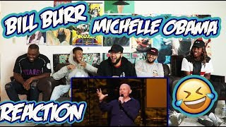 Bill Burr - Michelle Obama Reaction/Review