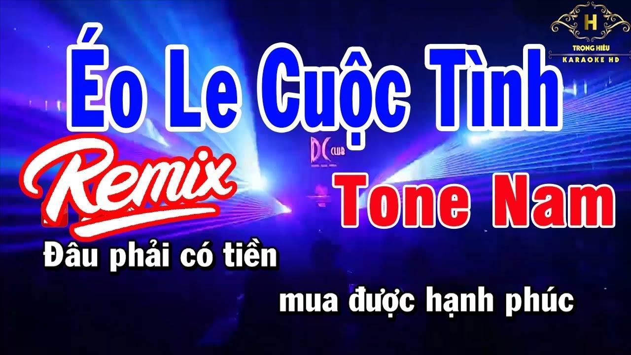 Karaoke Éo Le Cuộc Tình Tone Nam Remix Nhạc Sống | Trọng Hiếu
