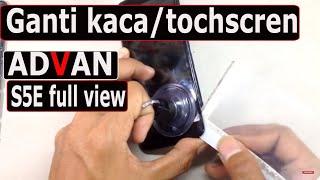 Ganti Touchscreen advan S5E full view