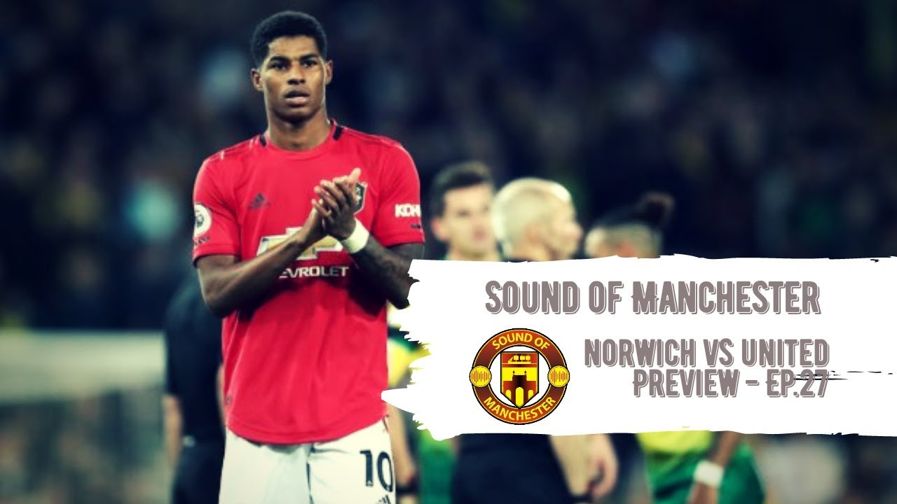 Norwich vs United Preview : Sound of Manchester Episode 27