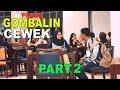 GOMBALIN CEWEK NGGA DI KENAL PART 2 - PRANK INDONESIA