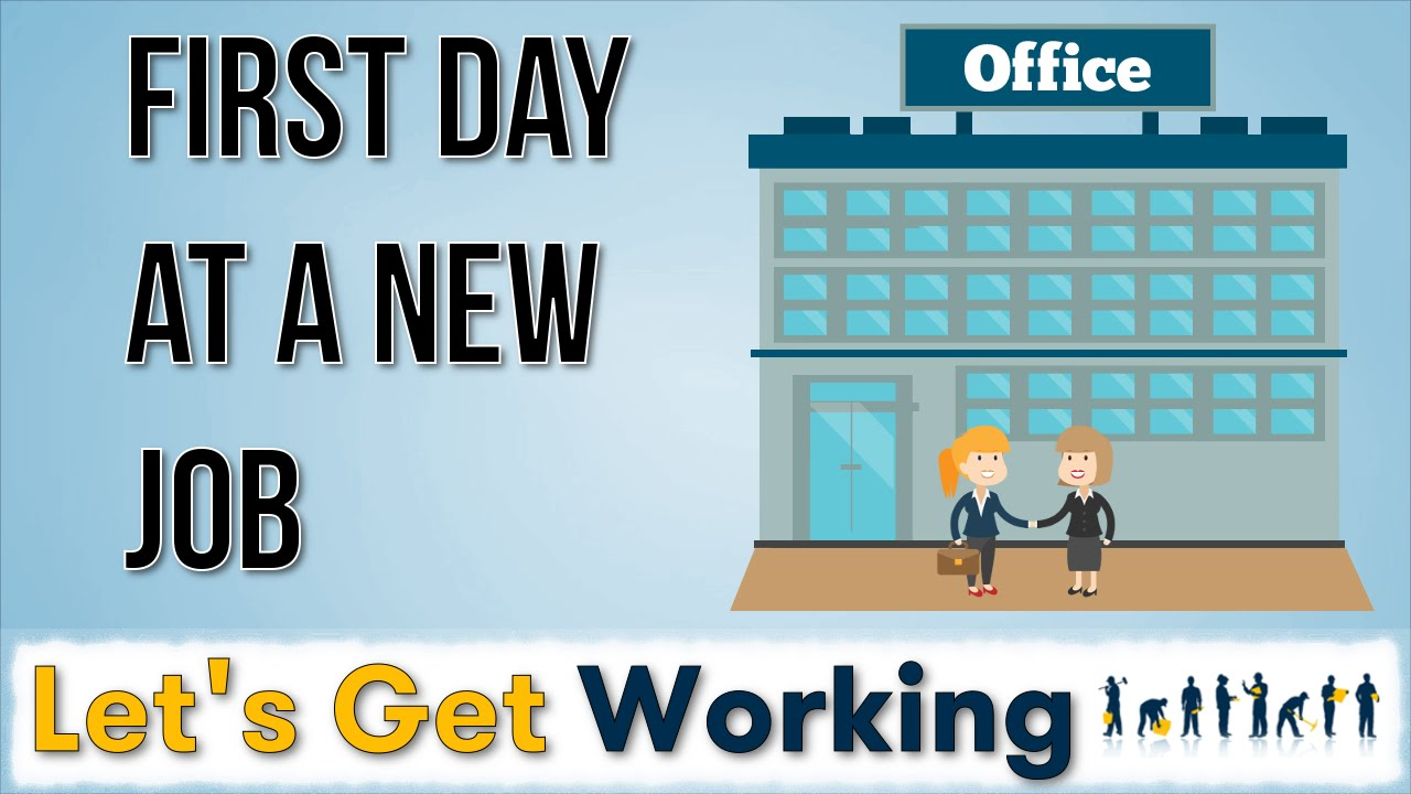 the first day at a new job the first day at a new job