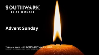 Sunday 29 November - Choral Eucharist for Advent Sunday from Southwark Cathedral