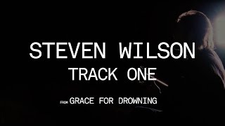Steven Wilson - Track One (from Grace for Drowning)