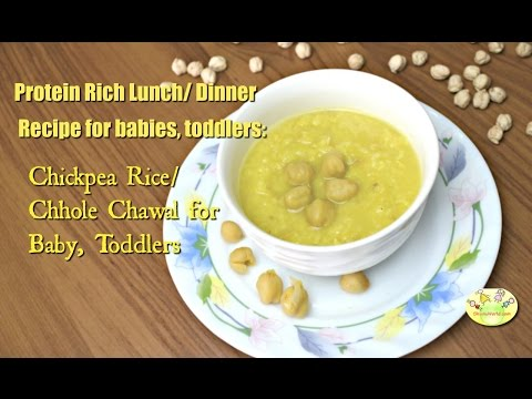 Protein rich lunch, dinner recipe for babies, toddlers: Chickpea Rice/Chhole Chawal for babies