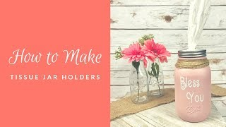 DIY BLESS YOU mason jars - Tissue Holder
