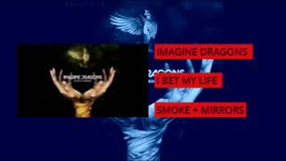 Imagine Dragons - I Bet My Life -  Music