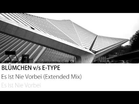 Blümchen v/s E-Type - Es Ist Nie Vorbei (Extended Mix)