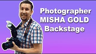 Photographer MISHA GOLD Backstage Photo session
