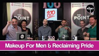 The Point - S03E33 - Makeup For Men & Reclaiming Pride