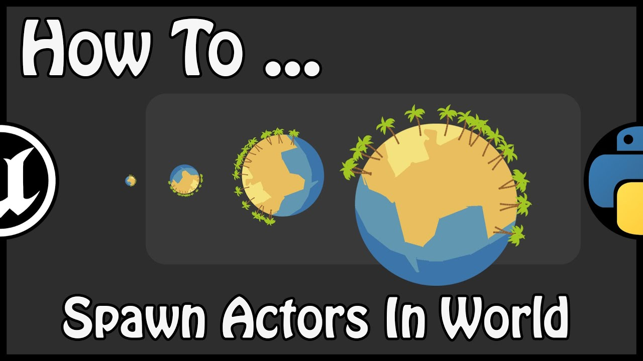 UE 4 21 - How To Spawn Actors In World With Python