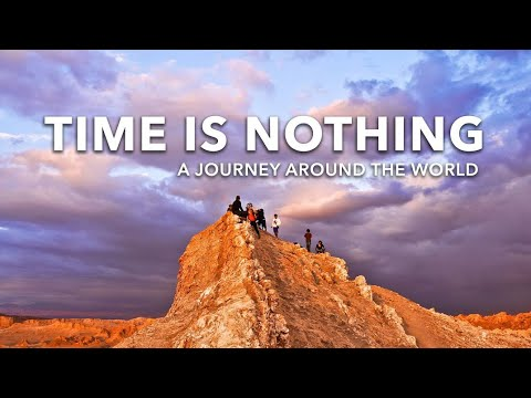 Time Is Nothing - Around The World In 343 Days (Time Lapse)