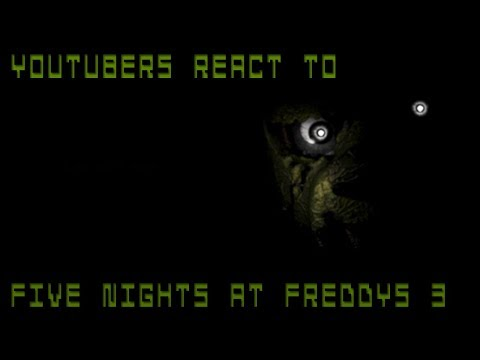YouTubers React to Five Nights At Freddy's 3