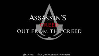 Assassin's Creed Out From The Creed - Teaser Announcement (2019 Fan Movie) Crowbar Entertainment
