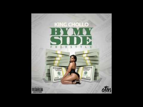 King Chollo - By My Side (Freestyle)