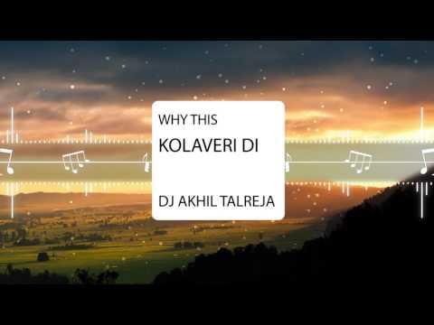Why This Kolaveri Di - DJ Akhil Talreja