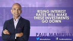 Rising Interest Rates Will Make These Investments Go Down - Paul Mampilly