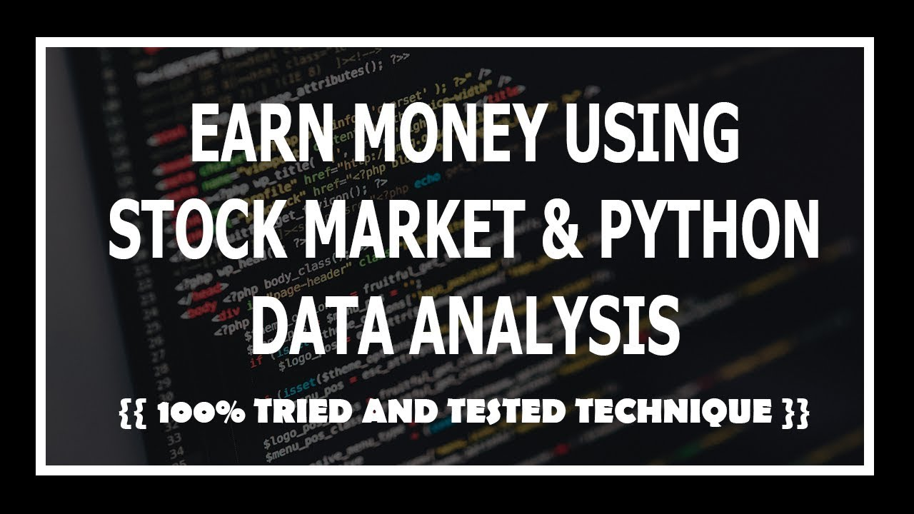 How To Earn Money In Stock Market Using Python and Data Analysis Of Stock  Exchange Data?