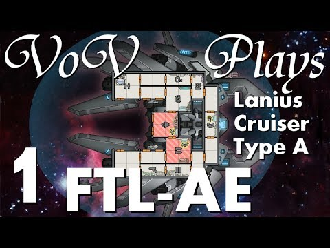 Advanced Edition! - VoV Plays FTL AE: Lanius Cruiser Type A - Part 1