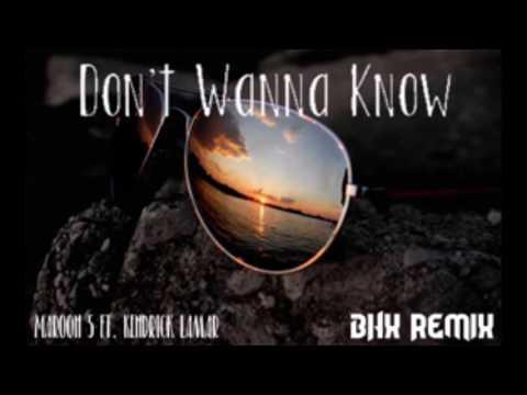 Maroon 5 - Dont Wanna Know - ft.  Kendrick Lamar - (BHX REMIX)