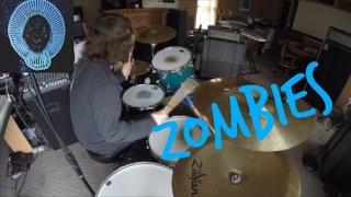 Zombies [Childish Gambino] HD Drum Cover
