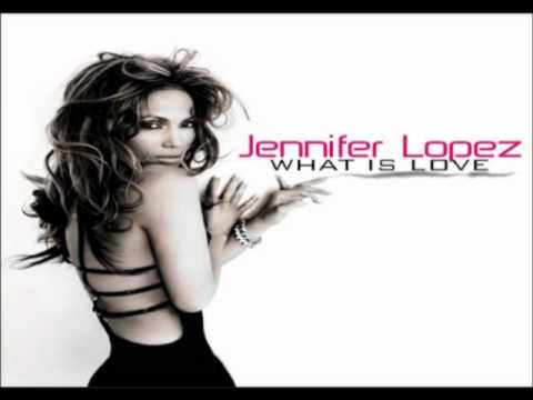 Jennifer Lopez - What Is Love ( Male Version )